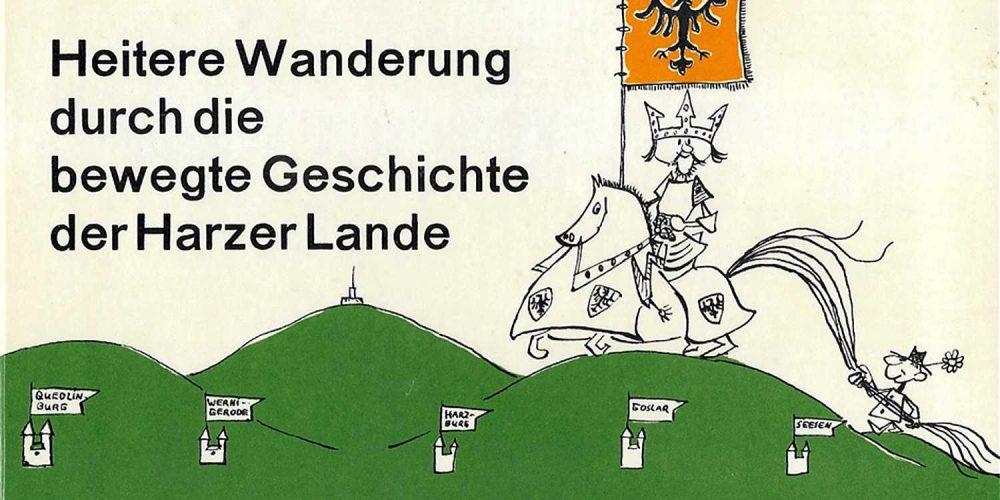 Die Harzer Historie in knappen Strichen und launigen Worten
